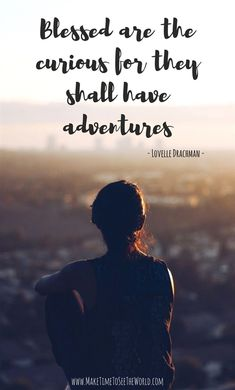 Travel Inspiration   Travel Quote   Blessed Are The Curious For They Shall Have Adventures   Wanderlust   Awesome Travel Quotes   Inspirational Travel Quotes: #TravelQuotes