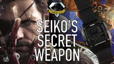 Seiko's Secret Weapon & Coolest $200 Metal Gear Solid Inspired Digital W...