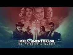 Impeachment - do Apogeu à Queda