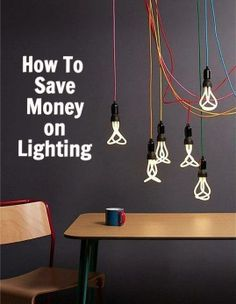 Savvy Style: How To Save Money on Lighting