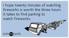 Google Image Result for http://eatwatchrun.com/wp-content/uploads/fireworks-traffic-fourth-of-july-independence-day-ecards-someecards.png