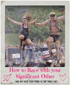 Racing with your significant other can be an amazing experience…but it can also be a disaster if you approach race day with unrealistic expectations.  Here is my advice on how to race with your significant other, brought to you by trial and error, laughter, dirty looks, high fives, a few misplaced sarcastic remarks, and a lot of unconditional love.   #run #OCR #fitfluential