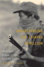 Understanding the Chiapas Rebellion