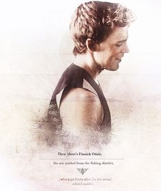 """Then there's Finnick Odair, the sex symbol from the fishing district. Who kept Peeta alive. When I couldn't"""