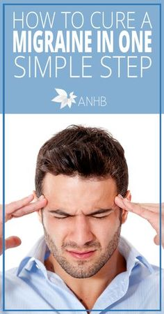 Headache Remedies How to Cure a Migraine in One Simple Step - All Natural Home and Beauty Headache Cure, Severe Headache, Natural Headache Remedies, Migraine Relief, Tension Headache, Pain Relief, Migraine Remedy, Natural Cures