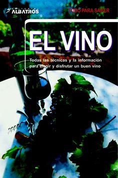 Título: El vino [todas la técnicas y la información para elegir y disfrutar un buen vino] / Autor: Arkell, Julie  / Ubicación: FCCTP – Gastronomía – Tercer piso / Código: G 663.2 A724