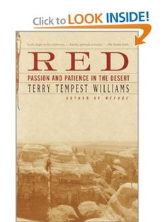 Another wonderful book about the Colorado Plateau and the red desert of Southern Utah.  Terry Tempest Williams beautifully expresses her love for and spiritual connection to this wilderness.