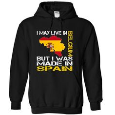 I May Live in Belgium But I Was Made in Spain