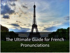 Learn how to pronounce french the right way with our ultimate guide for french pronunciation. Get a good grasp for french pronunciation within 10 minutes.