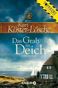"""""""Das Grab im Deich"""" von Kari Köster-Lösche - ein historischer Kriminalroman von Topkrimi!"""