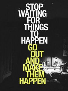 Download Stop Waiting Mobile Wallpaper Mobile Toones Citation Motivation Sport Fitness Motivation Quotes