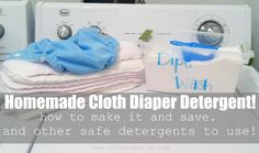 Homemade cloth diaper detergent recipe and other non-toxic diaper-cleaning tips.