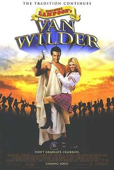 National Lampoon's Van Wilder. Not only do I LOVE Ryan Reynolds...but this movie is awesome!