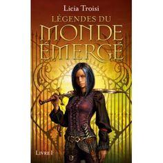 Licia Troisi. Légendes du monde émergé. Livre 1.