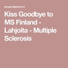 Kiss Goodbye to MS Finland - Lahjoita - Multiple Sclerosis