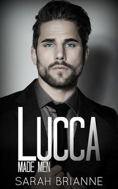 Lucca (Made Men #4) by Sarah Brianne ❤ Lucca and Chloe ❤ loooooved it !!!