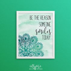 Be the reason someone smiles today, emerald green, bohemian, yoga poster, inspirational decor, yoga print, Printable Quotes-Instant Download