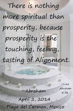 Abraham Hicks - Nothing more spiritual than prosperity. Prosperity is the touching, feeling, tasting of alignment. New Age, Abraham Hicks Quotes, Oldschool, Law Of Attraction Quotes, Spiritual Inspiration, Way Of Life, Positive Affirmations, Decir No, Life Quotes