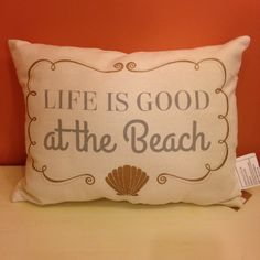 Life is Good at the Beach Pillow! It's available now at Coastal Living! Not a local but LOVE this pillow? Call us at 732-292-1866 and we can ship it!
