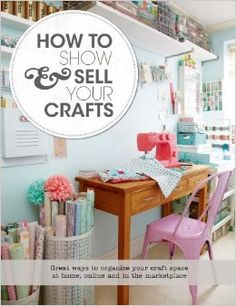 How to Show & Sell Your Crafts: How to Build Your Craft Business at Home, Online, and in the Marketplace: Torie Jayne: 9781250044723: Amazon...