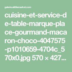 cuisine-et-service-de-table-marque-place-gourmand-macaron-choco-4047575-p1010659-4704c_570x0.jpg 570×427 pixels