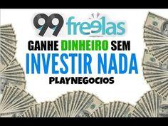 31 - Ganhe dinheiro sem Investir nada -  99freelas
