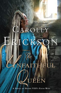 Carolly Erickson - The Unfaithful Queen / #awordfromJoJo #HistoricalFiction #CarollyErickson