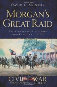 """""""Morgan's Great Raid: Taking the War to the North"""" Dave Mowery April 25 @ 12:00 pm - 1:30 pm A military operation unlike any other on American soil, Morgan's Raid was characterized by incredible speed, superhuman endurance and innovative tactics. One of the nation's most colorful leaders, Confederate General John Hunt Morgan, took his cavalry through enemy-occupied territory in three states in one of the longest offensives of the Civil War."""