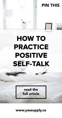 How To Practice Positive Self-Talk, Practice Positive Self-Talk, Positive…