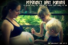 Pregnancy Belly Painting - A great way for siblings to bond with their sibling to be! The Educators' Spin On It: