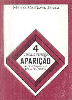 Aparição, de Vergílio Ferreira : contribução para uma ficha de leitura / Maria do Céu Novais de Faria - Lisboa : Didáctica Editora, 1979