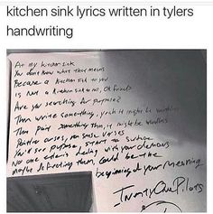I don't know if this is actually Tyler's handwriting or not, but it's still cool. It's written on a kitchen counter, with the sink to the left.