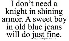 while this is 100% true, i'd love a knight in shining armor so he will match me and my tiara :D