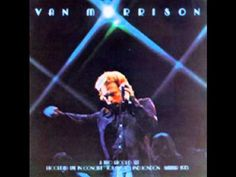 "Van Morrison - Caravan - live - ""It's Too Late To Stop Now"""
