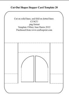 Cut Out Shapes Stepper Card Template 20 on Craftsuprint designed by Mary Jane Harris - This stepper template has a cut-out shape on the front panel. You can put a plain colored paper, a printed paper, a dangle, or anything you like in the opening. Cut on the solid lines and fold on the dotted lines. Be sure to see my other Cut-Out stepper templates. I hope they give you hours of designing pleasure.  - Now available for download!