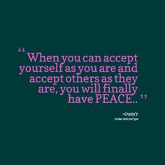 We talk a lot about peace but often lack the follow through of love and acceptance to put it into action.