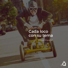 """Cada loco con su tema"" #Spanish #LearnSpanish #SpanishProverb"