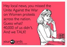 Hey local news, you missed the Unite Against the War on Women protests across the nation. Guess what? 40,000 of us didn't. And we TALK!
