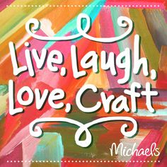 Our Midweek Motivation - live, laugh, love, craft