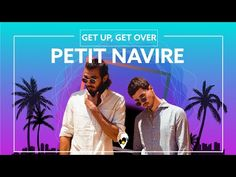 Petit Navire, Alistair Bain - Get Up, Get Over [Lyric Video] - YouTube