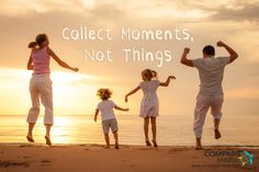 Collect moments, not things.  www.compassmedia.com
