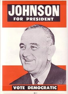 This is a presidential poster for president Lyndon Johnson during the Vietnam war. Did it help?