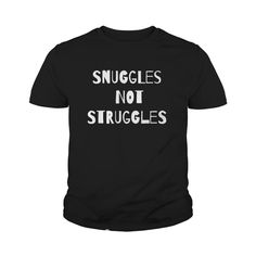Snuggles Not Struggles Funny Pajama Party Gift T-Shirt #gift #ideas #Popular #Everything #Videos #Shop #Animals #pets #Architecture #Art #Cars #motorcycles #Celebrities #DIY #crafts #Design #Education #Entertainment #Food #drink #Gardening #Geek #Hair #beauty #Health #fitness #History #Holidays #events #Home decor #Humor #Illustrations #posters #Kids #parenting #Men #Outdoors #Photography #Products #Quotes #Science #nature #Sports #Tattoos #Technology #Travel #Weddings #Women