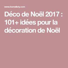 Déco de Noël 2017 : 101+ idées pour la décoration de Noël