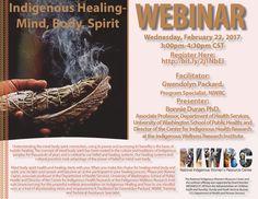 "REGISTER: Webinar ""Indigenous Healing-Mind, Body, Spirit"" Feb. 22, 2017 at 3pm-4:30pm CST."