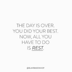 Now rest.