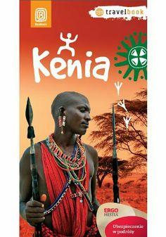 Kenia. Travelbook. Wydanie 1 - Ewa Serwicka #bezdroza #kenia #kenya #africa #afryka