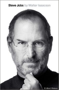 Steve Jobs: Walter Isaacson: a riveting story of the roller-coaster life and searingly intense personality of a creative entrepreneur whose passion for perfection and ferocious drive revolutionized six industries