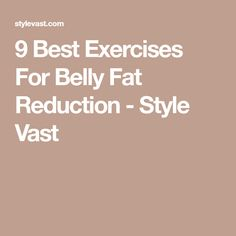 9 Best Exercises For Belly Fat Reduction - Style Vast