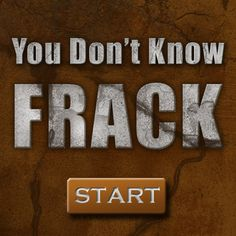 You Don't Know Frack: a quiz about fracking